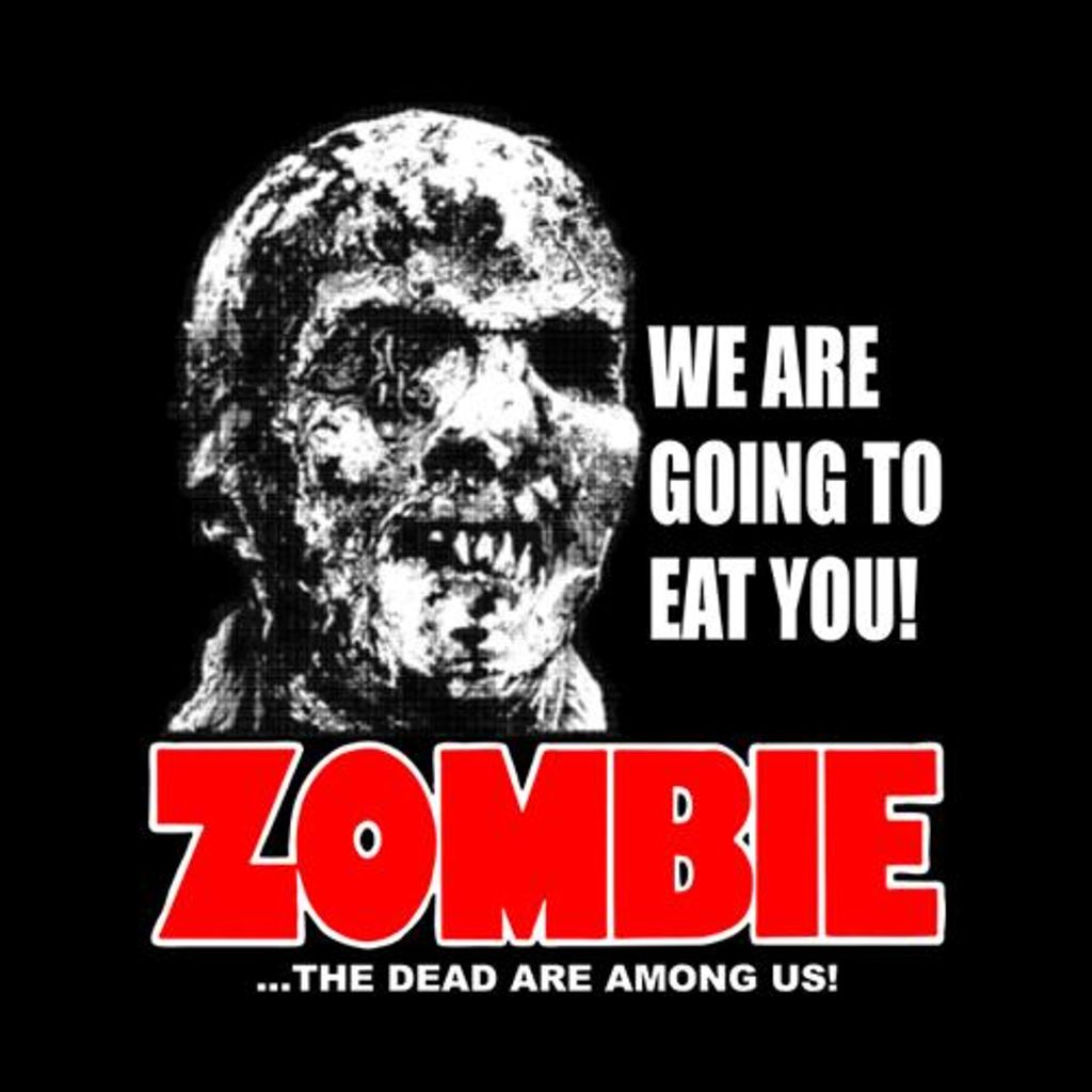 Five Finger Tees: We Are Going To Eat You Zombie T-Shirt