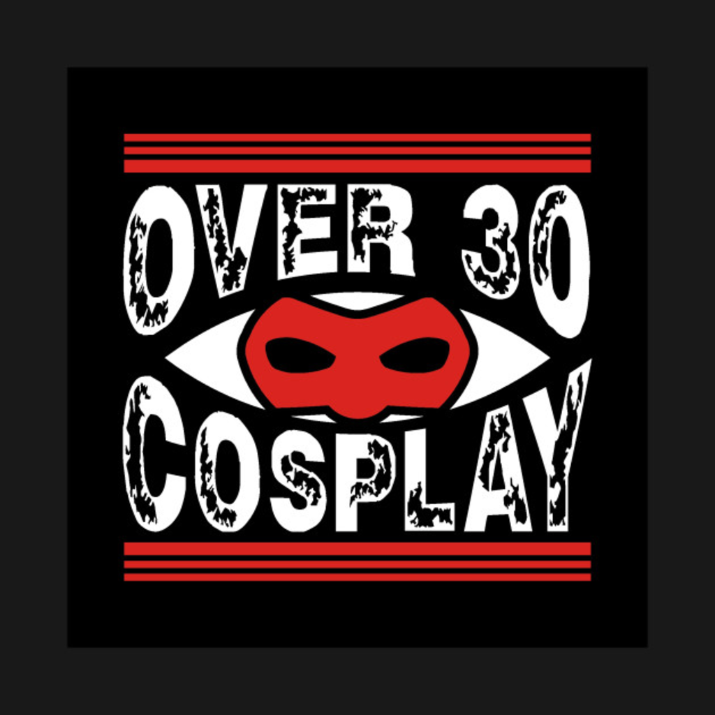 TeePublic: Main Over30cosplay Logo
