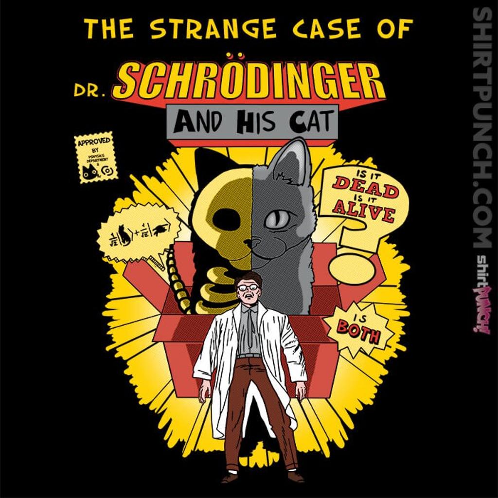 ShirtPunch: The Strange Case Of Dr. Schrodinger