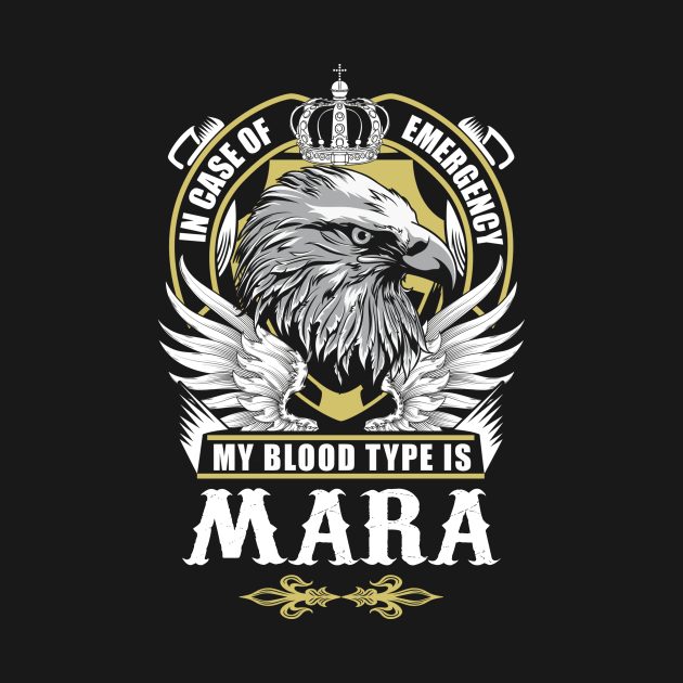 TeePublic: Mara Name T Shirt - In Case Of Emergency My Blood Type Is Mara Gift Item