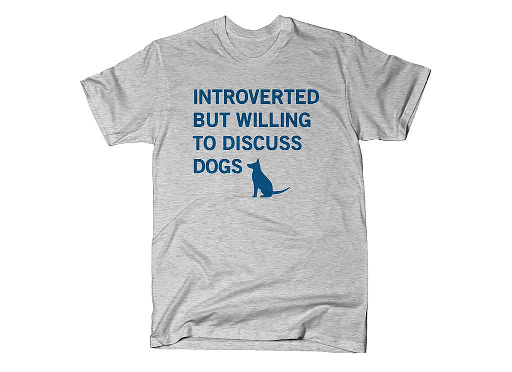 SnorgTees: Introverted But Willing To Discuss Dogs