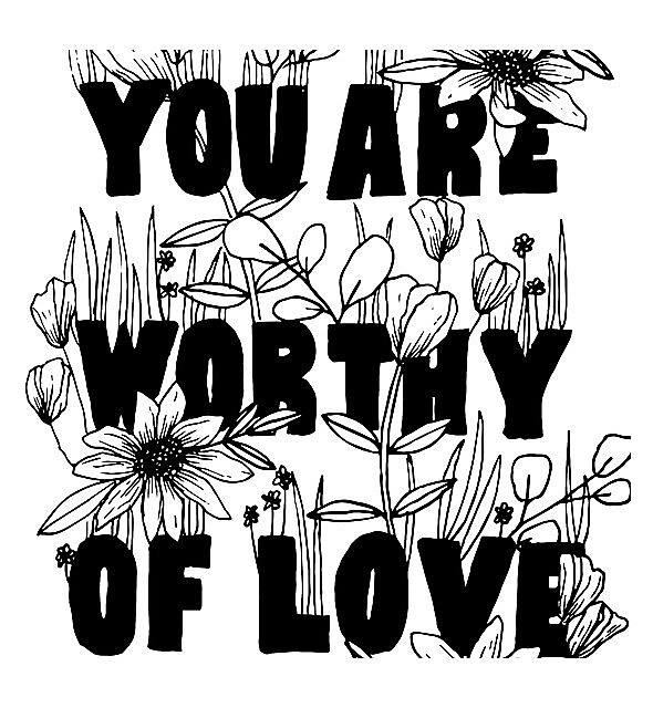 """RedBubble: Floral """"You Are Worthy of Love"""""""