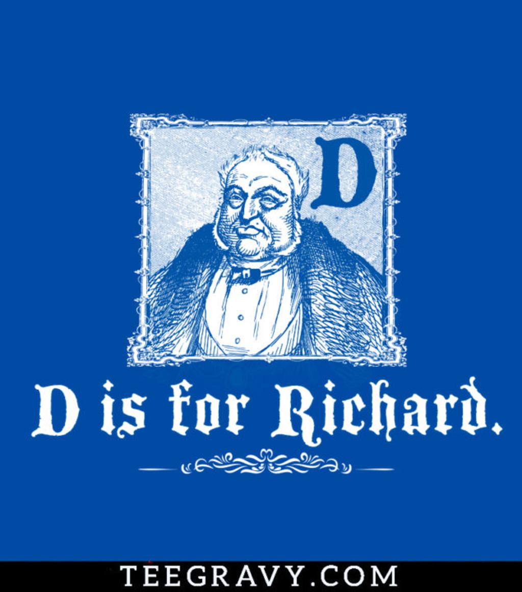 Tee Gravy: D is for Richard