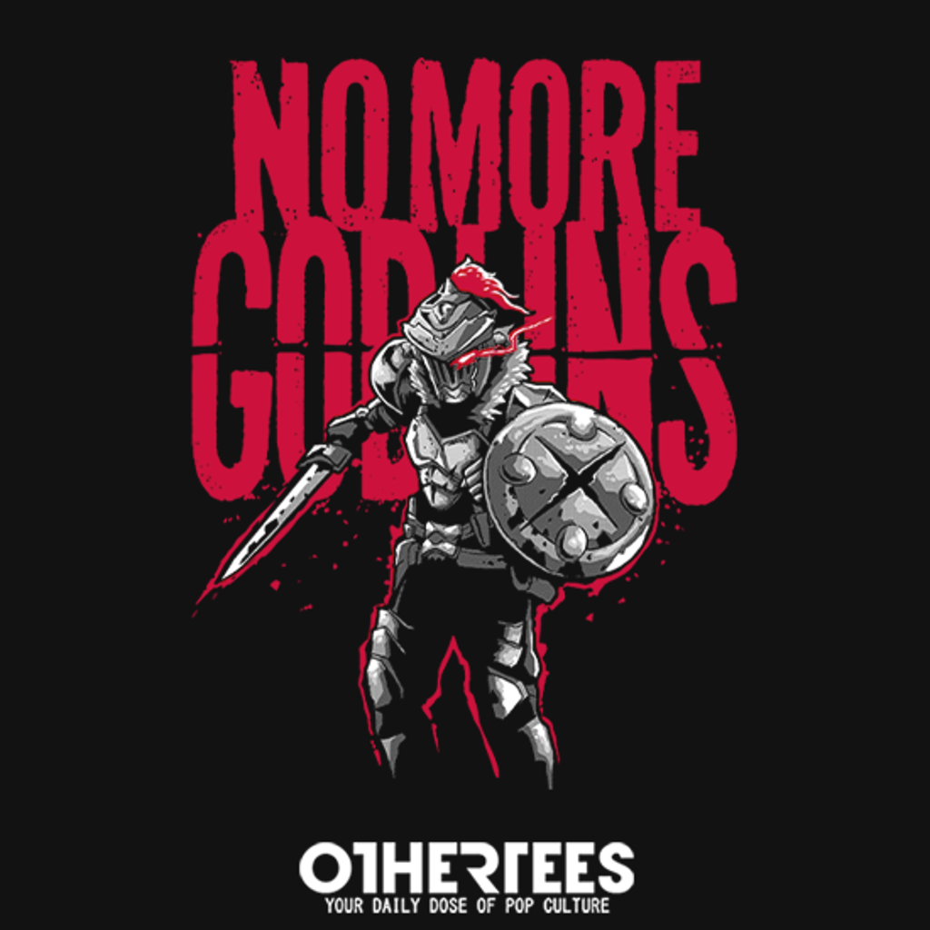 OtherTees: No More Goblins