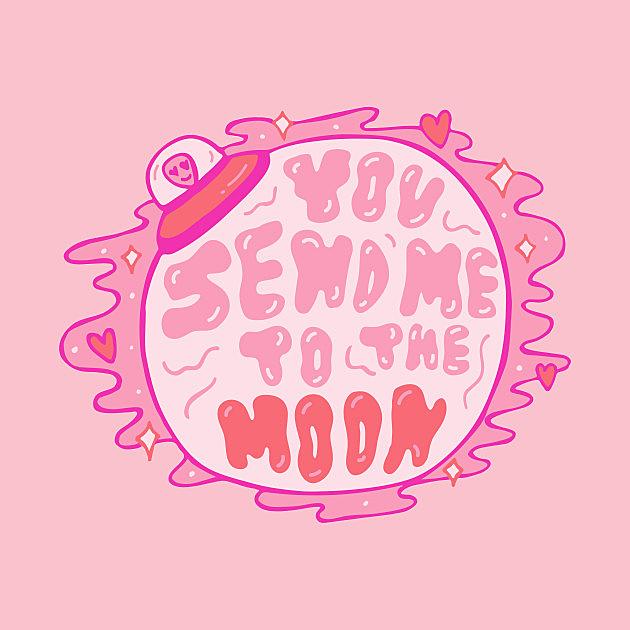 TeePublic: You send me to the moon