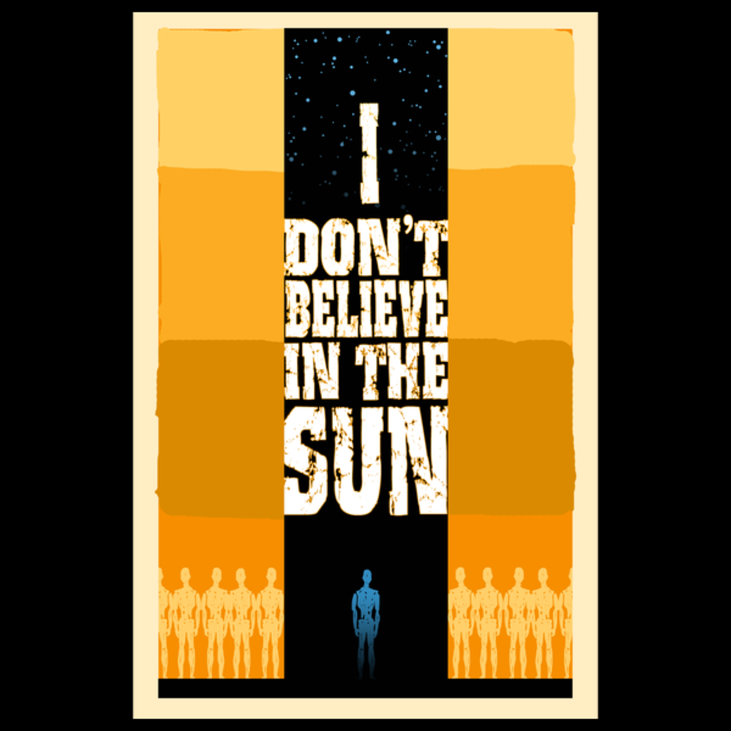 NeatoShop: I Don't Believe in the Sun
