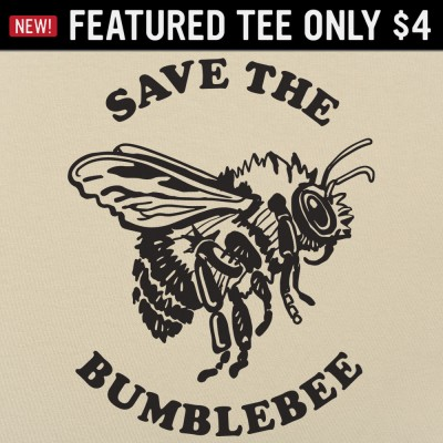 6 Dollar Shirts: Save The Bumblebee