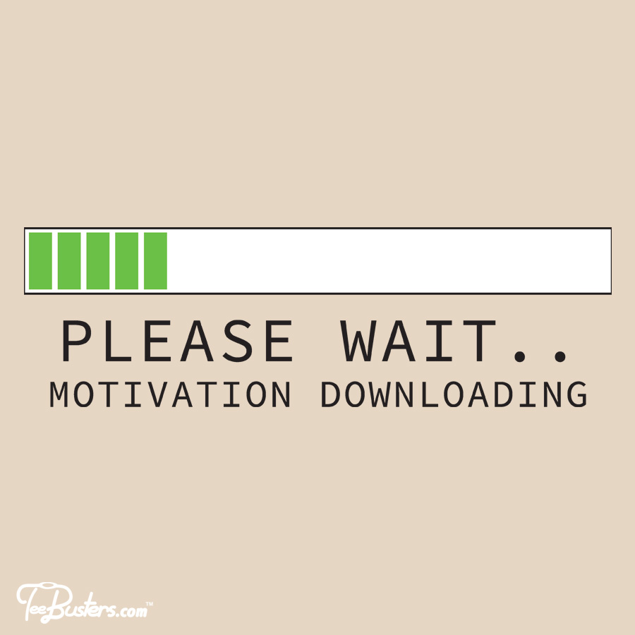 TeeBusters: Motivation downloading