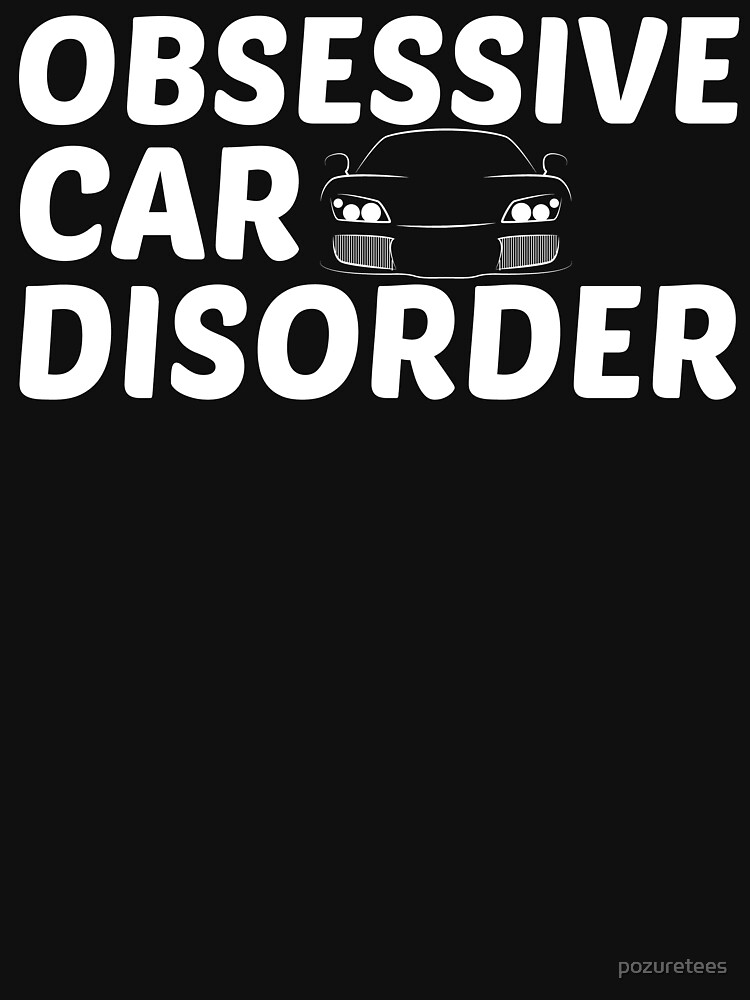 RedBubble: Obsessive Car Disorder - OCD Just One More Car