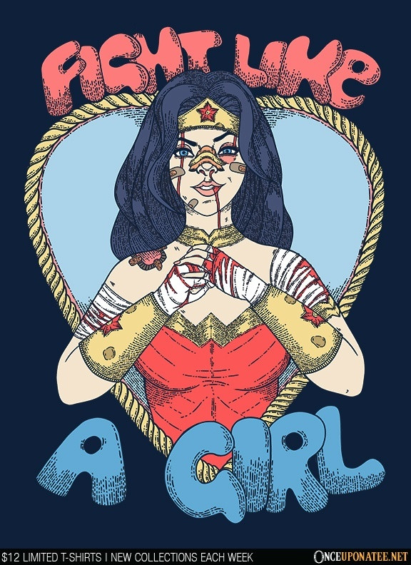Once Upon a Tee: Fight Like a Woman
