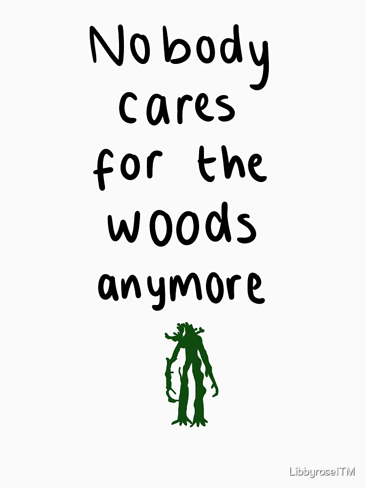 RedBubble: Nobody cares for the woods anywmore