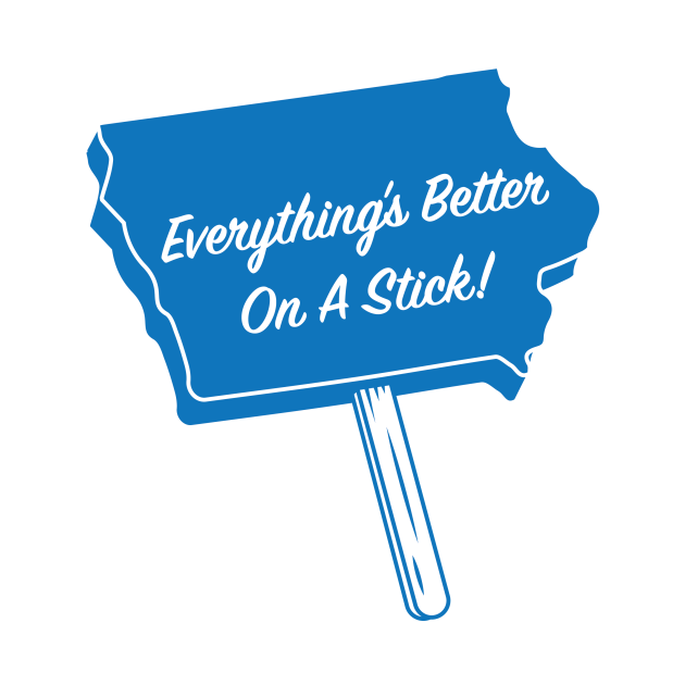TeePublic: Everything's Better On A Stick!