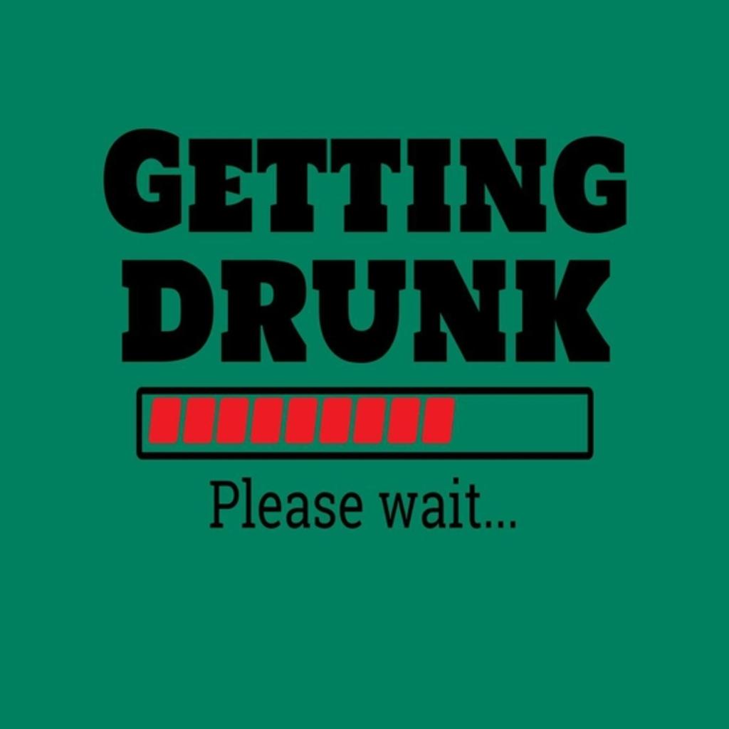 BustedTees: Getting drunk..Pls wait