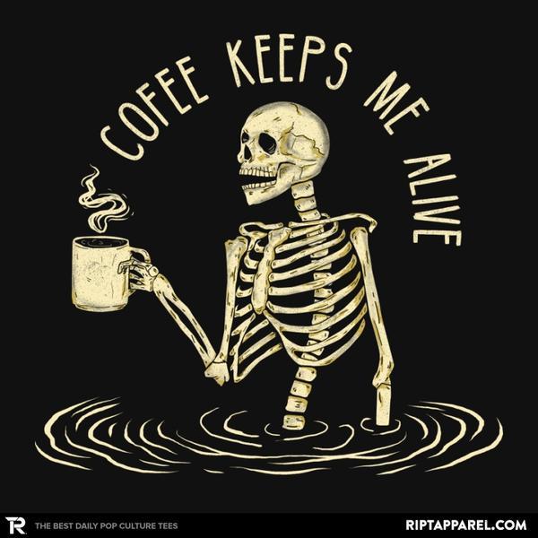 Ript: Coffee Keeps Me Alive