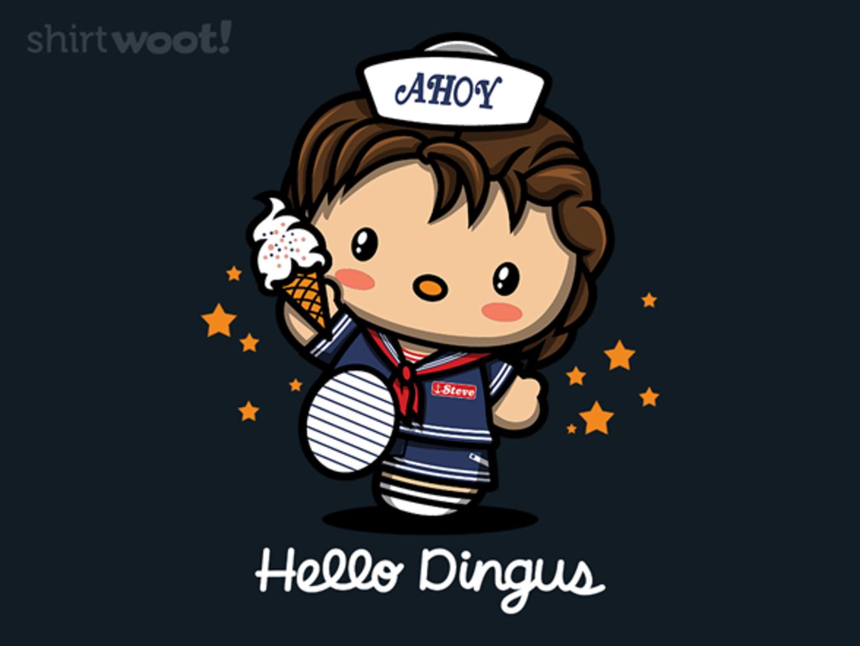 Woot!: Hello Dingus