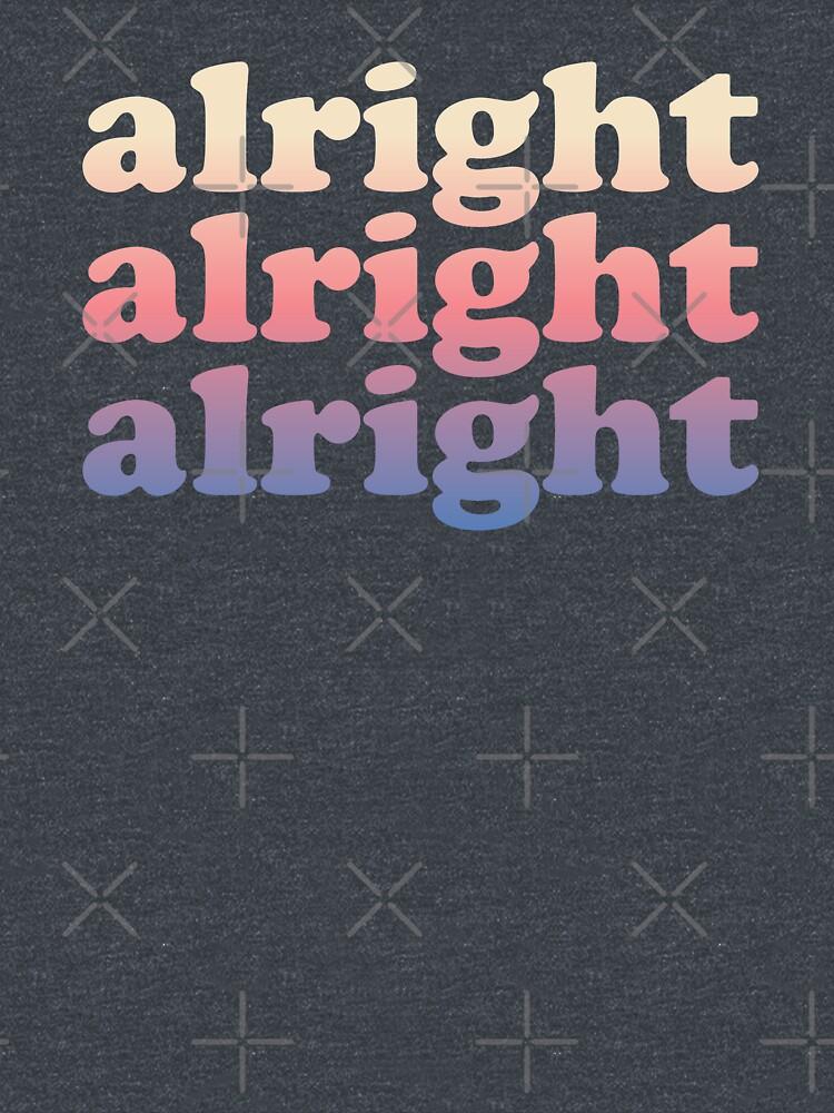 RedBubble: Matthew Mcconaughey Alright Alright Alright Shirt