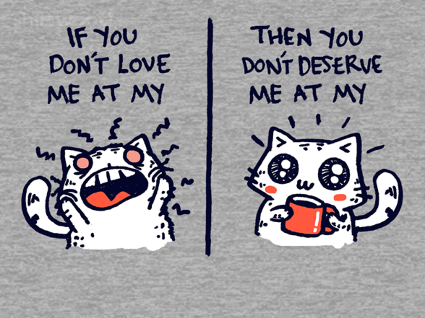 Woot!: If You Don't Love Me at My...