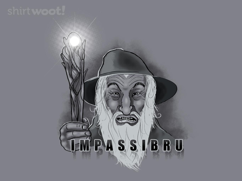 Woot!: IMPASSIBRU