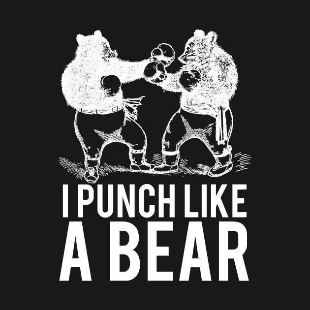 TeePublic: Bear I Punch Like A Bear