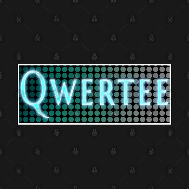 TeePublic: Qwertee Neon Text