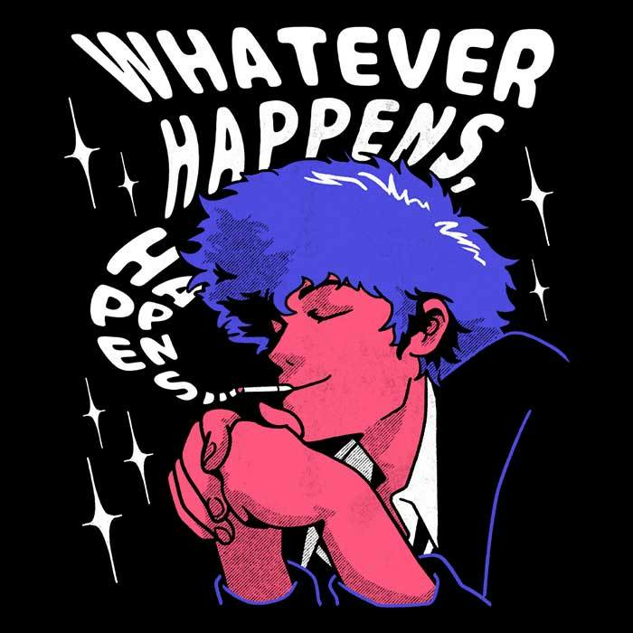 Once Upon a Tee: Whatever Happens