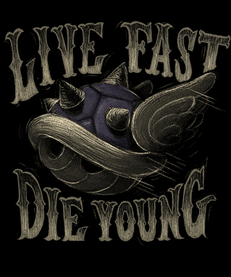 Qwertee: Live fast die young