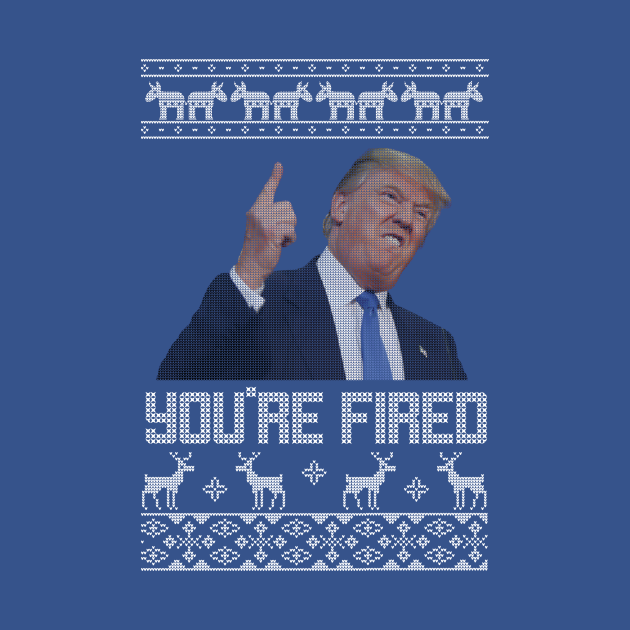 TeePublic: You're Fired Trump Christmas Sweater