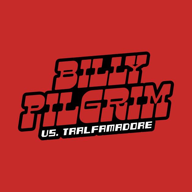TeePublic: Billy Pilgrim vs. Tralfamadore