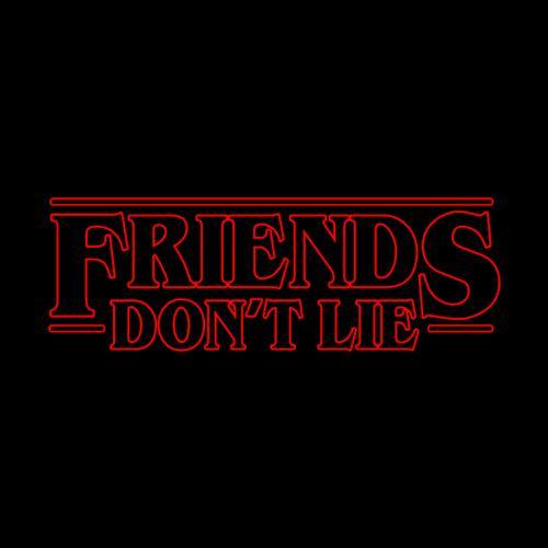 Five Finger Tees: Friends Don't Lie T-Shirt