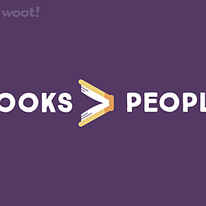 Woot!: Books Are Better Than People