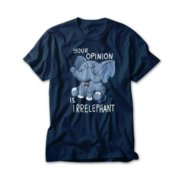 OtherTees: Your Opinion is Irrelephant