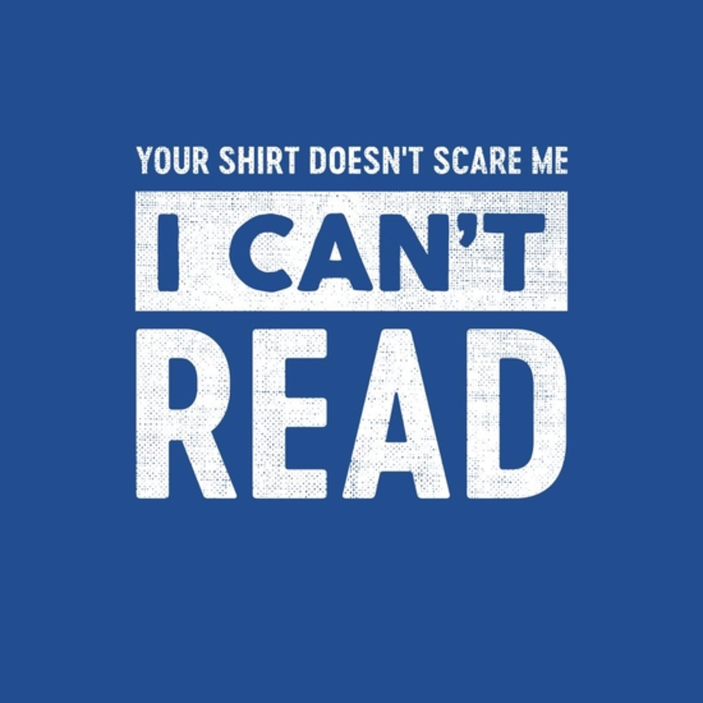 BustedTees: Can Not Read