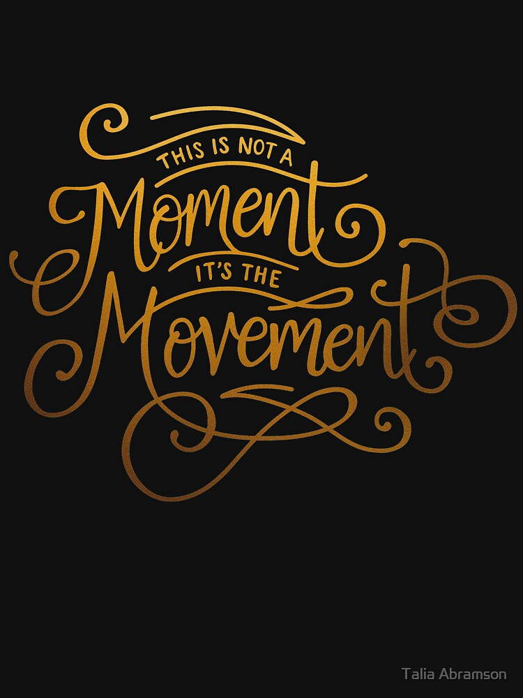 RedBubble: This Is Not A Moment, It's The Movement