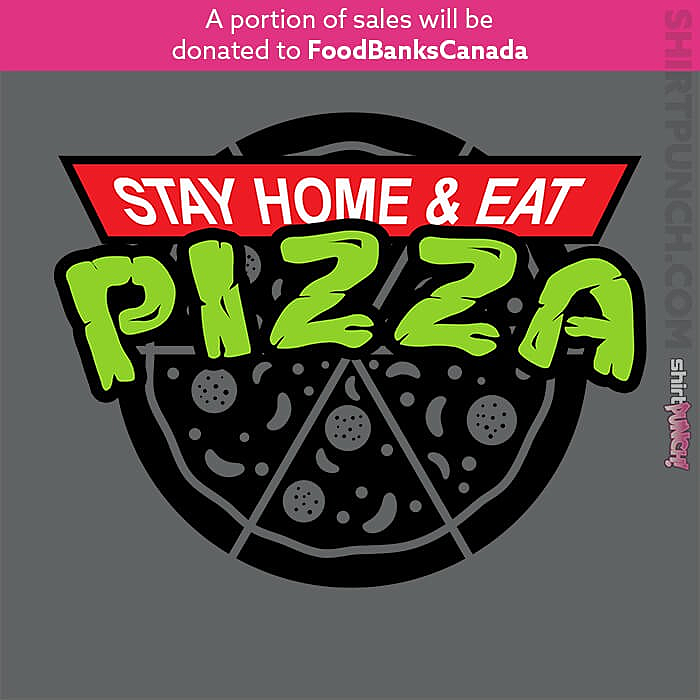 ShirtPunch: Stay Home Eat Pizza