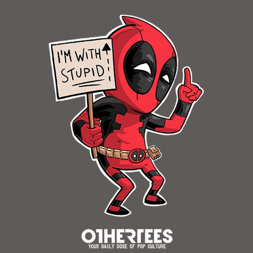 OtherTees: Deadpool with stupid