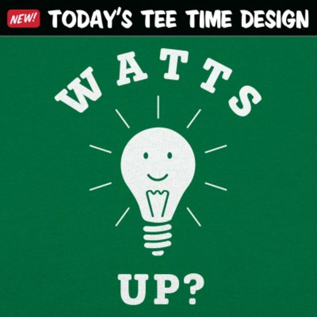 6 Dollar Shirts: Watts Up