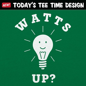 6 Dollar Shirts: Watts Up
