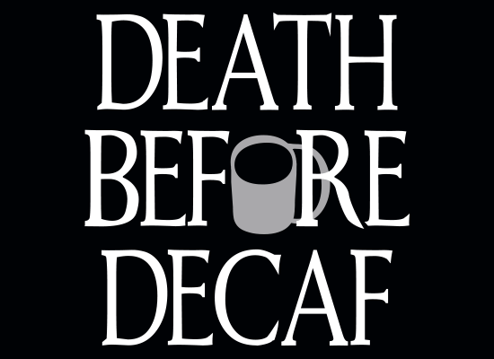 SnorgTees: Death Before Decaf