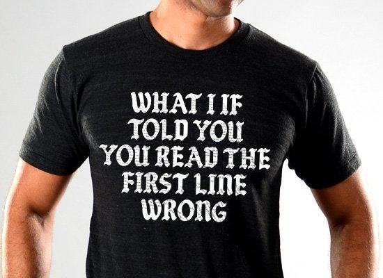 SnorgTees: What I If Told You Limited Edition Tri-Blend