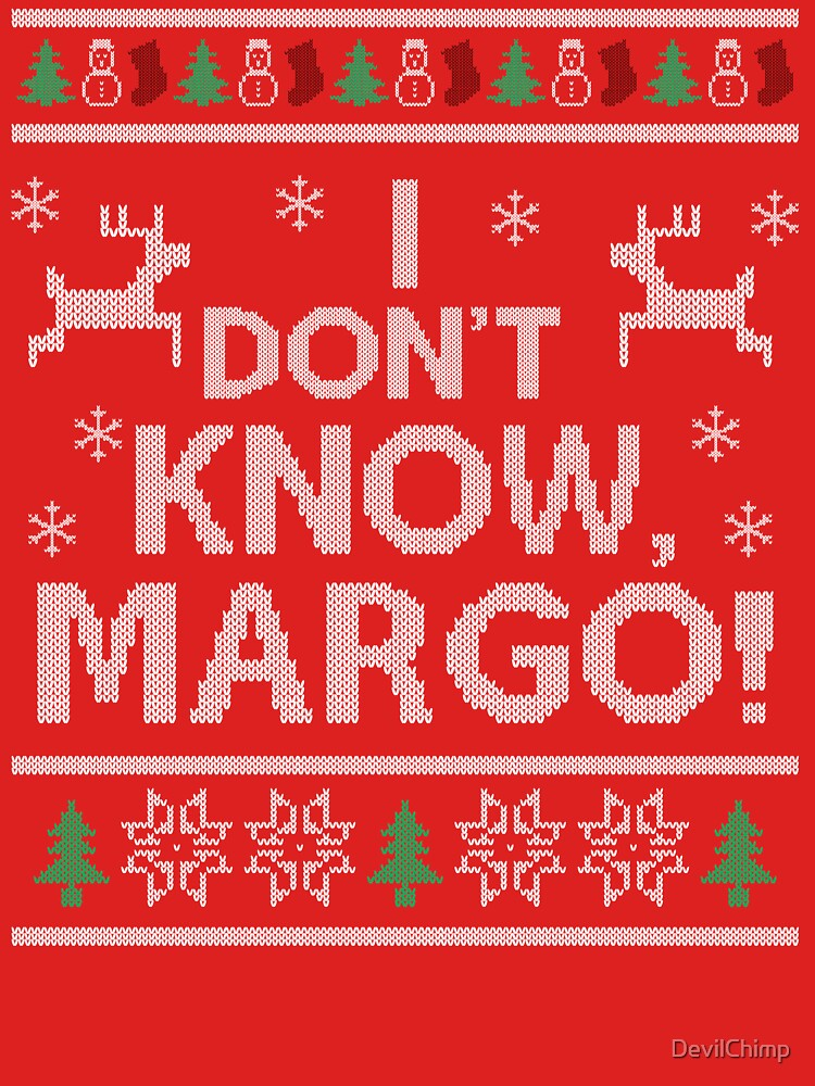 RedBubble: I don't know, Margo!