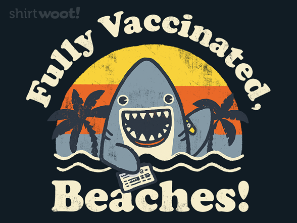 Woot!: Fully Vaccinated, Beaches!