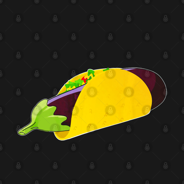 TeePublic: Adult Sexual Innuendo Humor Eggplant Taco