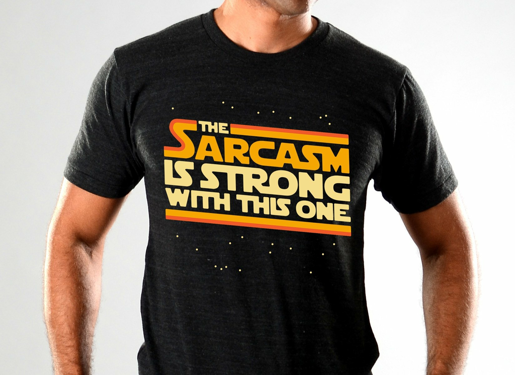 SnorgTees: The Sarcasm Is Strong With This One Tri-Blend