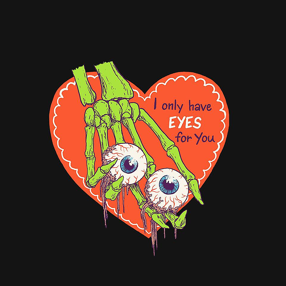 TeeFury: I Only Have Eyes For You