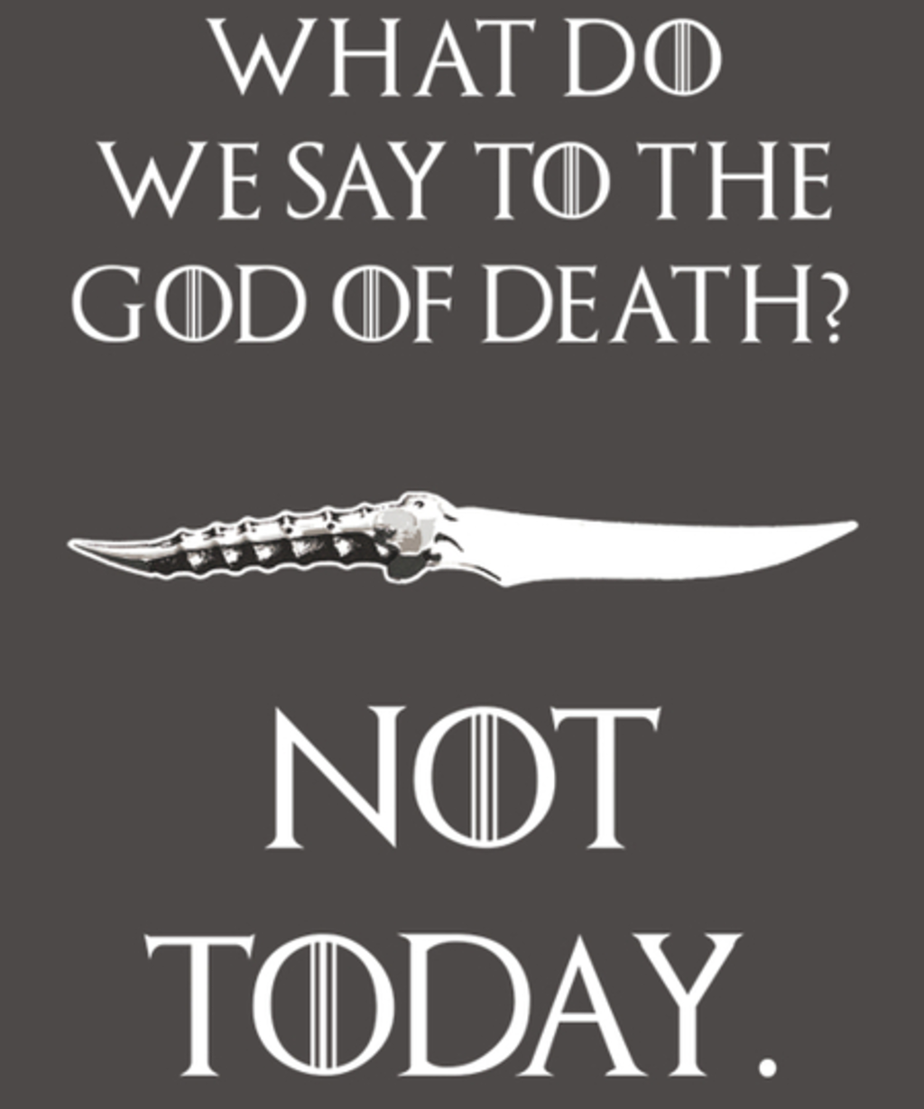 Qwertee: Not today, god of death
