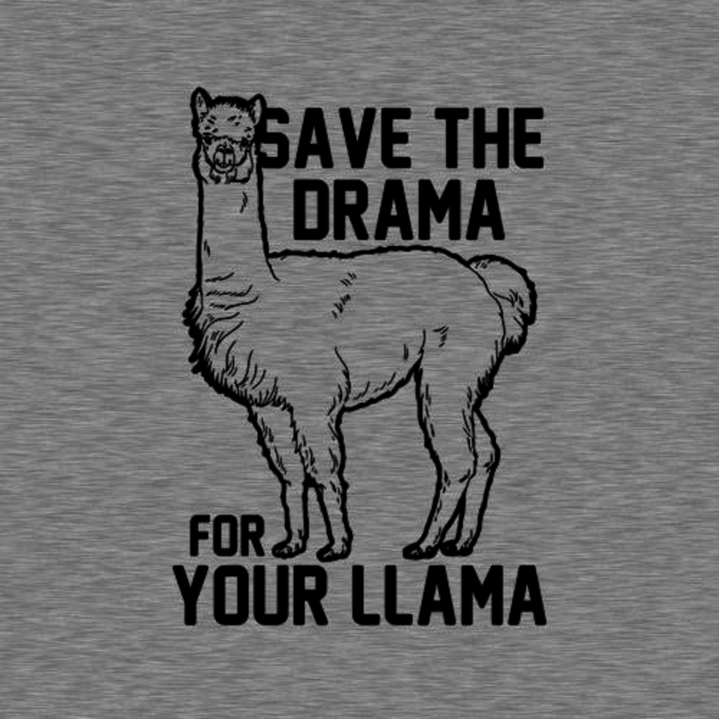 Five Finger Tees: Save The Drama For Your Llama T-Shirt