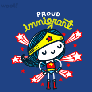 Woot!: Proud Immigrant