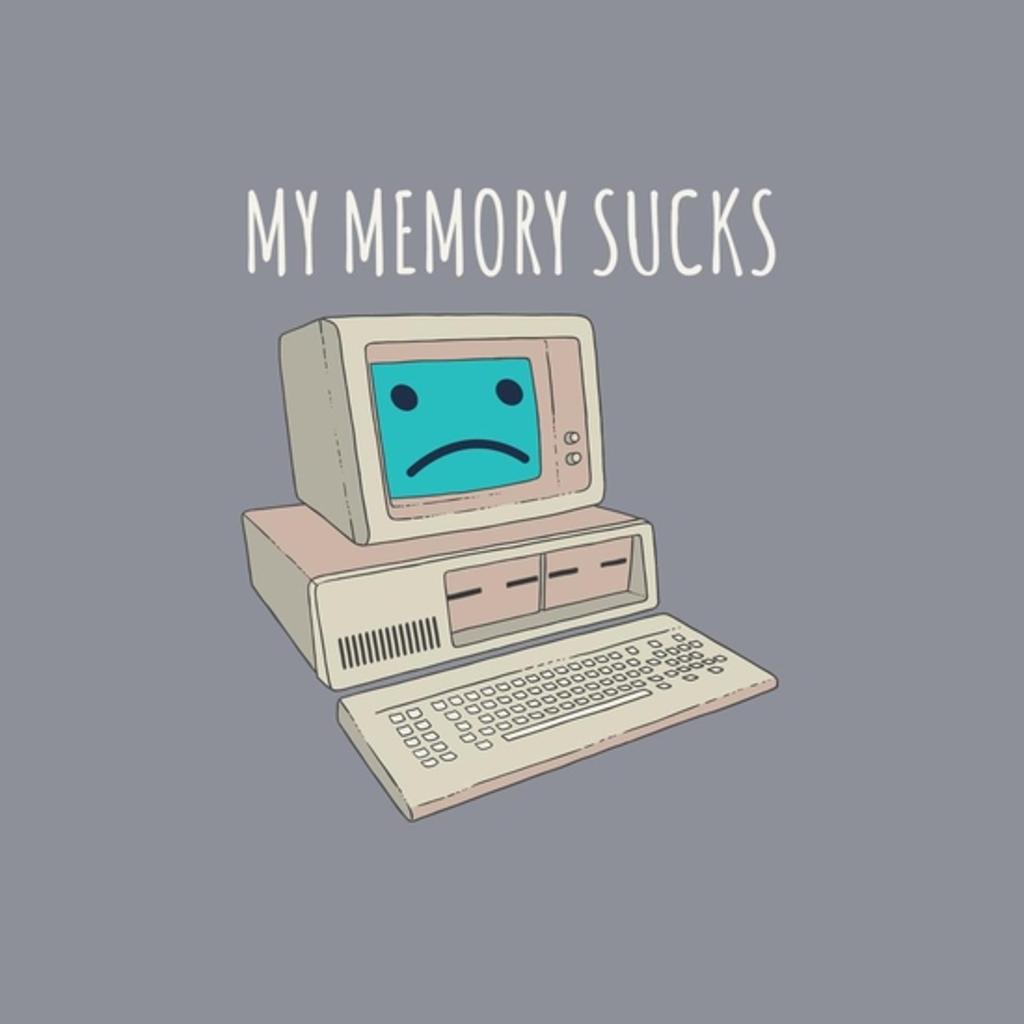 BustedTees: My Memory Sucks