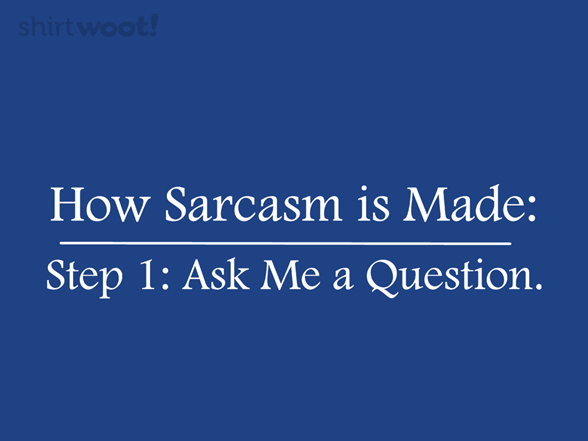 Woot!: Step 2: Sarcasm