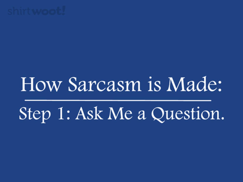 Woot!: Step 2: Sarcasm